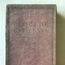 Libros antiguos: ELOGI DE CATALUNYA. LA TERRA, EL MAR, ELS HOMES, LA LLENGUA, ELS MONUMENTS, BARCELONA, CLOENDA. - VA. Lote 123255858