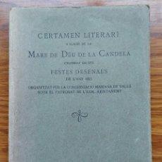 Libros antiguos: VALLS TARRAGONA CERTAMEN LITERARI A LLAOR DE M. DE DEU DE LA CANDELA FESTES DESENALS 1921 XXXI+266 P. Lote 276808648