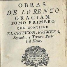 Libros antiguos: OBRAS DE LORENZO GRACIAN. TOMO PRIMERO QUE CONTIENE: EL CRITICON, PRIMERA, SEGUNDA Y TERDERA PARTE:. Lote 276812798