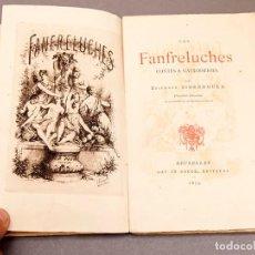 Libros antiguos: LES FANFRELUCHES - ÉPIPHANE SIDREDOULX - 1879 - NUMERADO - CON AGUAFUERTE. Lote 276900863