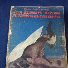 Livres anciens: JUAN BELMONTE, MATADOR DE TOROS; SU VIDA Y SU HAZAÑAS. MANUEL CHAVES NOGALES. 1935. Lote 276913358