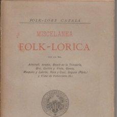 Libros antiguos: FOLK-LORE CATALA . MISCELANIA FOLK-LORICA - ALMIRALL, BOSCH DE LA TRINXERIA, MASPONS, ... - 1887. Lote 276945288