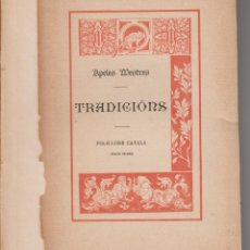 Libros antiguos: TRADICIONS. FOLK-LORE CATALÁ VOLUM PRIMER - APELES MESTRES - IM ESPASA I CIA. 1895 - 1ª ED. Lote 276954378