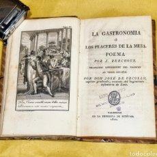 Libros antiguos: BERCHOUX, J. LA GASTRONOMÍA Ó LOS PLACERES DE LA MESA. POEMA. TRADUCIDO LIBREMENTE DEL FRANCÉS. Lote 276937838