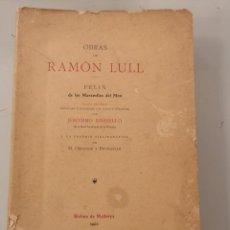 Livres anciens: LIBRO OBRAS DE RAMON LLULL FELIX DE LES MERAVELLES DEL MON, JERONIMO ROSSELLO, PALMA MALLORCA 1903. Lote 276998983