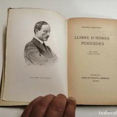 Libros antiguos: LLIBRE D'HORES PERDUDES. ALEXANDRE SOLER MARŸE. 1919 BARCELONA. IMP.: OLIVA DE VILANOVA. ED. PÒSTUMA. Lote 277013878