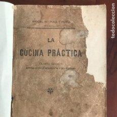 Libros antiguos: MANUEL MARÍA PUGA Y PARGA PICADILLO LA COCINA PRÁCTICA. LA CORUÑA 1913.. Lote 277043663