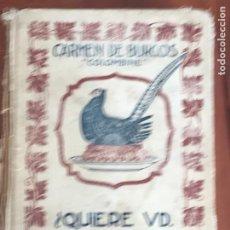 Libros antiguos: CARMEN DE BURGOS COLOMBINE. ¿QUIERE USTED COMER BIEN? EDITORIAL RAMÓN SOPENA BARCELONA.. Lote 277044388