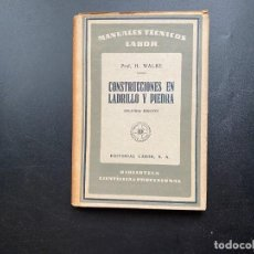 Livres anciens: CONSTRUCCIONES EN LADRILLO Y PIEDRA. PROF. H. WALBE. ED. LABOR. 2ª ED. BARCELONA, 1934. PAGS: 179. Lote 277061243
