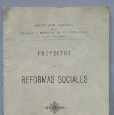 Libros antiguos: 1901.- PROYECTOS DE REFORMAS SOCIALES. ASOC. ESTUDIO Y DEFENSA DE LOS INTERESES DE LA CLASE OBRERA. Lote 277075443