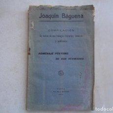 Libros antiguos: JOAQUIN BÁGUENA COMPILACIÓN DE VARIOS DE SUS TRABAJOS LITERARIOS, INÉDITOS. MURCIA 1921. Lote 277110373