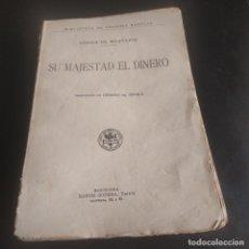 Libros antiguos: SU MAJESTAD EL DINERO. XAVIER DE MONTEPIN. TRADUCCION GENARO DEL AGUILA. RAMON SOPENA. PAGS. 381.. Lote 277139323