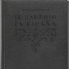 Libros antiguos: HISTORIA DEL BARROCO EN ESPAÑA, DE OTTO SCHUBERT. (ED. SATURNINO CALLEJA, 1924). Lote 277194428