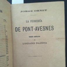 Libros antiguos: LA FERRERIA DE PONT AVESNES, JORGE OHNET, 1901. Lote 277211183