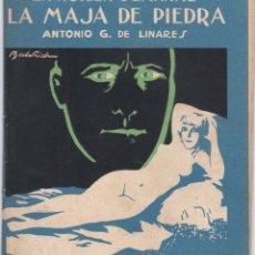 Libros antiguos: ANTONIO G. DE LINARES: LA MAJA DE PIEDRA. Lote 277218428