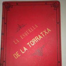 Libros antiguos: L'ESQUELLA DE LA TORRATXA, 1890. Lote 277222288