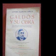 Libros antiguos: GALDÓS Y SU OBRA. ANTONIO ALARCÓN CAPILLA. Lote 277224638