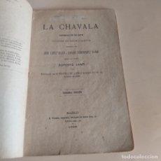 Libros antiguos: LA CHAVALA. ZARZUELA. JOSE LOPEZ SILVA Y CARLOS FERNANDEZ. 1899. 61 PAGS.. Lote 277244698