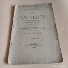 Libros antiguos: EL AÑO VEINTE. ZARZUELA EN UN ACTO. JOSE DE VELILLA. 1896. 50 PAGS.. Lote 277245068