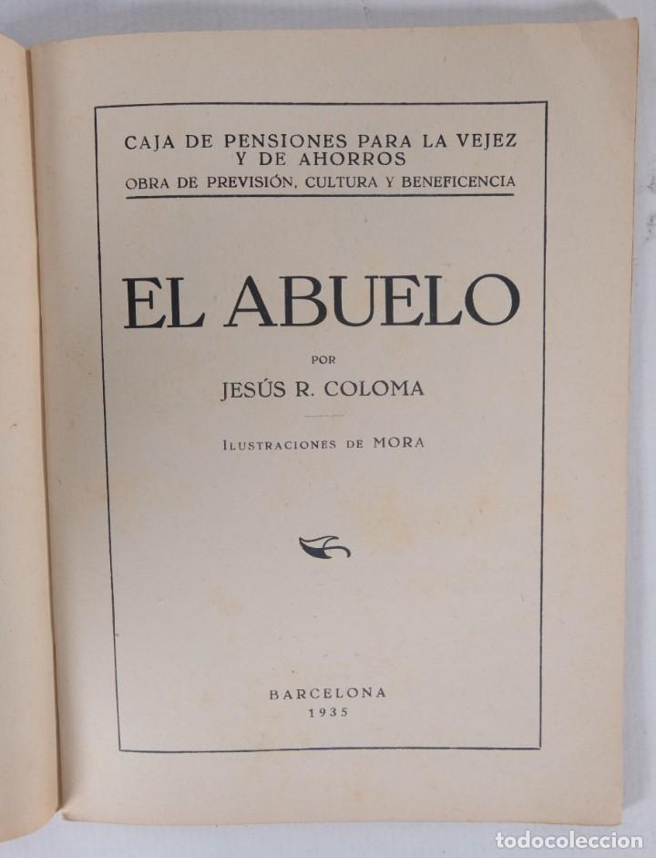 Libros antiguos: El abuelo - Jesús R.Coloma - Caja de pensiones para la vejez y de ahorros 1935 - Foto 4 - 277284728