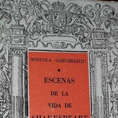 Libros antiguos: ESCENAS DE LA VIDA DE SHAKESPEARE. 1971. MIHNEA GHEORGHIU. Lote 277303598