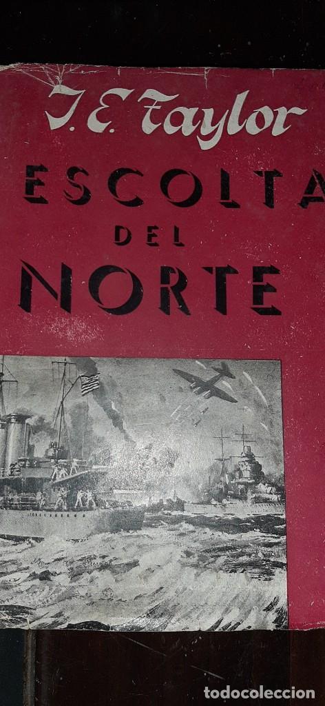 ESCOLTA DEL NORTE. 1946. J. E. TAYLOR (Libros Antiguos, Raros y Curiosos - Historia - Otros)