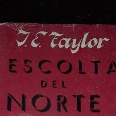 Libros antiguos: ESCOLTA DEL NORTE. 1946. J. E. TAYLOR. Lote 277303803