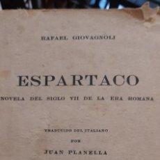 Libros antiguos: ESPARTACO. NOVELA DEL SIGLO VII DE LA ERA ROMANA. RAFAEL GIOVAGNOLI. TRADUCIDO POR RAFAEL GIOVAGNOLI. Lote 277304598