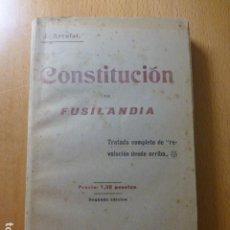 Libros antiguos: CONSTITUCION DE FUSILANDIA: TRATADO COMPLETO DE REVOLUCION DESDE ARRIBA - ARRUFAT, J.. Lote 277537418
