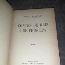 Libros antiguos: MANUEL MARINEL.LO , CONTES DE REÍS I DE PRINCEPS. Lote 277541318