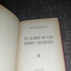 Libros antiguos: A. MASERAS - EL LLIBRE DE LES HORES CRUENTES SOCIETAT CATALANA D'EDICIONS 1921. Lote 277542063