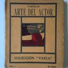 Libros antiguos: ARTE DEL ACTOR. - COQUELIN.. Lote 123177862