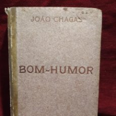 Libros antiguos: 1905. BOM-HUMOR. JOAO CHAGAS. PRIMER MINISTRO PORTUGUÉS.. Lote 277571993