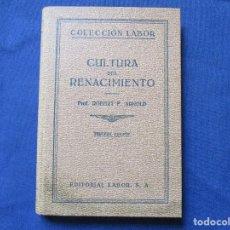 Libros antiguos: COLECCIÓN LABOR N.º 21 (VI) / CULTURA DEL RENACIMIENTO / PROF. ROBERT F. ARNOLD /. Lote 277573283