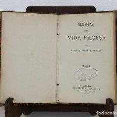 Libros antiguos: ESCENAS DE LA VIDA PAGESA PER JOAQUIM RIERA. IMPR. DE LA RENAIXENSA 1878. Lote 277612628