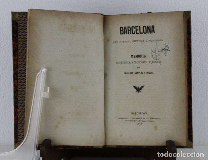 BARCELONA SON PASSAT, PRESENT Y PORVENIR. MEMORIA HISTÓRICA. SALVADOR SANPERE. RENAIXENSA 1878 (Libros Antiguos, Raros y Curiosos - Historia - Otros)