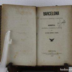 Libros antiguos: BARCELONA SON PASSAT, PRESENT Y PORVENIR. MEMORIA HISTÓRICA. SALVADOR SANPERE. RENAIXENSA 1878. Lote 277613363
