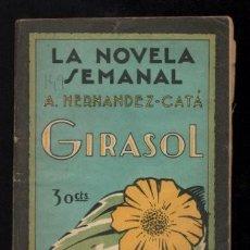 Libros antiguos: HERNANDEZ-CATA, A: GIRASOL. MADRID, LA NOVELA SEMANAL 149 1924.. Lote 130985348
