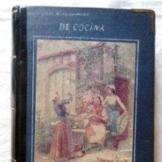 Libros antiguos: DE COCINA. LAS TRES COCINAS. 1927 MARIA LUISA ALONSO DURO. Lote 277624408