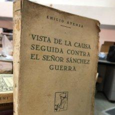 Libros antiguos: 1920 VISTA DE LA CAUSA SEGUIDA CONTRA EL SEÑOR SÁNCHEZ GUERRA. - EMILIO AYENSA. Lote 277693868
