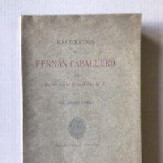 Libros antiguos: RECUERDOS DE FERNÁN CABALLERO. - COLOMA, LUIS.. Lote 123177027