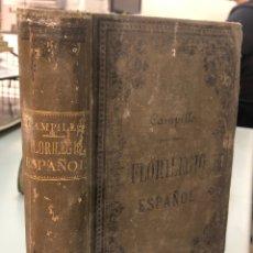 Libri antichi: 1885 - FLORILEGIO, DE CAMPILLO. ESPAÑOL.. Lote 277727058