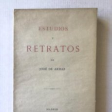 Libros antiguos: ESTUDIOS Y RETRATOS. - ARMAS, JOSÉ DE.. Lote 123158238
