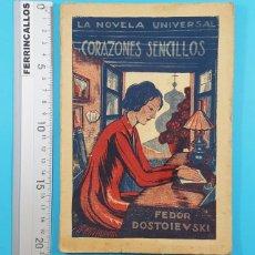 Libros antiguos: CORAZONES SENCILLOS, FEDOR DOSTOIEVSKI, LA NOVELA UNIVERSAL Nº 21 124 PAG EDITORIAL BUIGAS. Lote 278168798