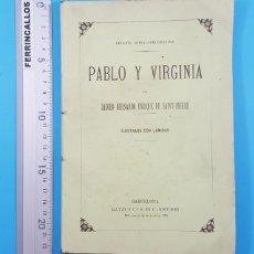 Libros antiguos: PABLO Y VIRGINIA, JACOBO BERNANRDO ENRIQUE DE SAINT PIERRE, SALVAT EDITORES 160 PAG INTONSO. Lote 278169248