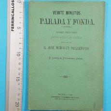 Libros antiguos: VEINTE MINUTOS, PARADA Y FONDA, DISPARATE COMICO TRAGICO, JOSE MORALES PUIGSERVER TOLEDO 1884 29 PAG. Lote 278171583