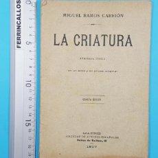 Libros antiguos: LA CRIATURA, MIGUEL RAMOS CARRION, HUMORADA COMICA, 4ª EDI. SOCIEDAD AUTORES ESPAÑOLES 1907 34 PAG. Lote 278174573