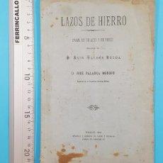 Libros antiguos: LAZOS DE HIERRO, JESUS VALDES Y JOSE PALANCA, ALUMNOS ACADEMIA GENERAL MILITAR, TOLEDO 1884 32 PAG. Lote 278175038