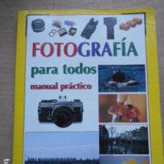 Libros antiguos: FOTOGRAFÍA PARA TODOS MANUAL PRÁCTICO. Lote 278175418