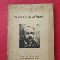 Libros antiguos: ´LA CIUDAD DE LA NIEBLA´. PÍO BAROJA. RAFAEL CARO RAGGIO 1920. VER FOTOS. 303 PÁGINAS.. Lote 278175443